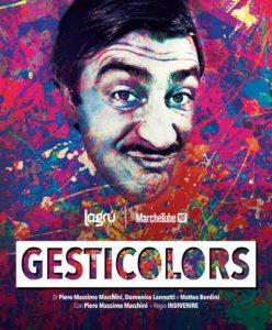Porto San Giorgio: Gesticolors, il nuovo spettacolo di Piero Massimo Macchini in teatro