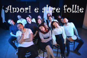 Amori e altre follie, il lavoro del Laboratorio teatrale ASCODEPT all' Auditorium Montevecchi di Ascoli Piceno
