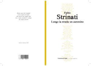 Lungo la strada un cammino, l'ultima fatica letteraria del poeta marchigiano Fabrio Strinati