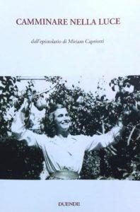 Camminare nella luce. Dall'epistolario di Miriam Capriotti a Villa Flajani di Alba Adriatica
