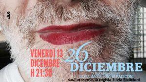 26 de Diciembre di Silvia Maggi e Silvia Radicioni allo SpazioBetti di Fermo