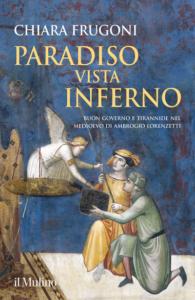 Paradiso vista Inferno Buon Governo e Tirannide nel Medioevo di Ambrogio Lorenzetti di Chiara Frugoni alla sala convegni di Confindustria Pesaro