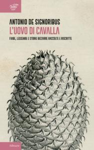 Antonio De Signoribus e le fiabe popolari, ecco L' uovo di cavalla!